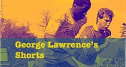 George Lawrence's Summer Shorts: Rob(in)son and Jerome